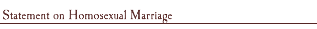 Statement on Homosexual Marriage