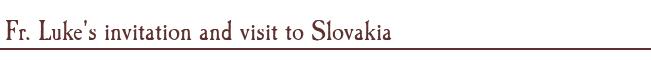 Fr. Luke's invitation and visit to Slovakia