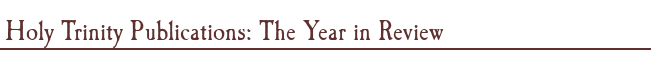 Holy Trinity Publications: The Year in Review